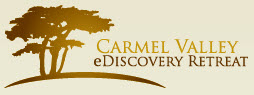 The Upcoming Carmel Valley E-Discovery Retreat (CVEDR) 2012